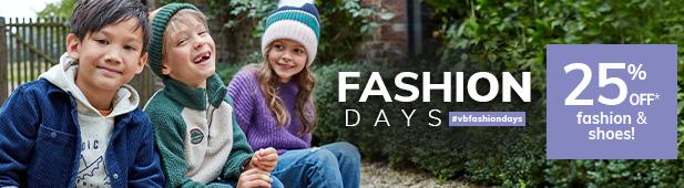 Fashion days 25% off* fashion & shoes!